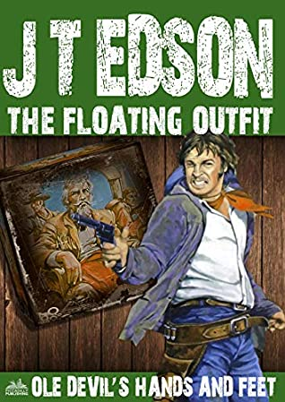 [PDF] [EPUB] The Floating Outfit 51: Ole Devil's Hands and Feet (A Floating Outfit Western) Download by J.T. Edson