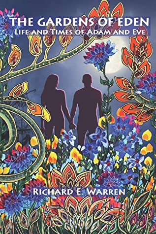 [PDF] [EPUB] The Gardens Of Eden: Life and Times of Adam and Eve Download by Richard Warren