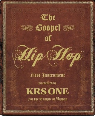 [PDF] [EPUB] The Gospel of Hip Hop: The First Instrument Download by KRS-One