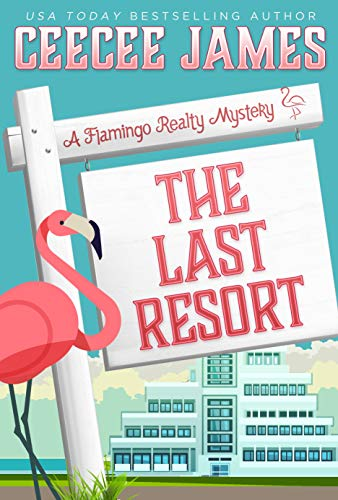 [PDF] [EPUB] The Last Resort (Flamingo Realty #7) Download by CeeCee James