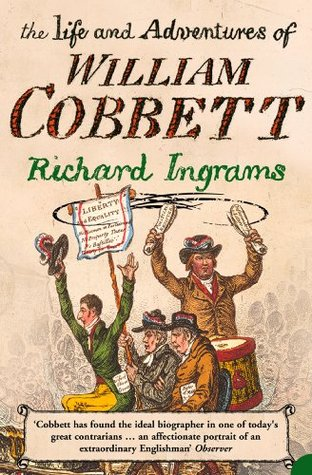 [PDF] [EPUB] The Life and Adventures of William Cobbett (Text Only) Download by Richard Ingrams