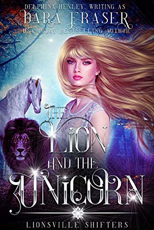 [PDF] [EPUB] The Lion and the Unicorn (Lionsville Shifters Book 1) Download by Dara Fraser