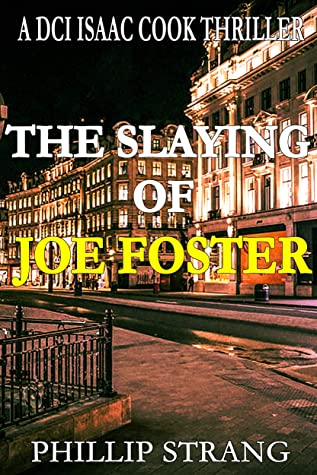[PDF] [EPUB] The Slaying of Joe Foster (DCI Cook Thriller Series Book 13) Download by Phillip Strang