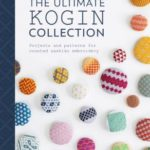 [PDF] [EPUB] The Ultimate Kogin Collection: Projects and Patterns for Counted Sashiko Embroidery Download