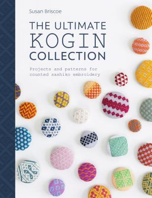[PDF] [EPUB] The Ultimate Kogin Collection: Projects and Patterns for Counted Sashiko Embroidery Download by Susan Briscoe