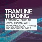 [PDF] [EPUB] Tramline Trading: A practical guide to swing trading with tramlines, Elliott Waves and Fibonacci levels Download