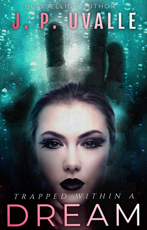 [PDF] [EPUB] Trapped Within a Dream Download by J.P. Uvalle