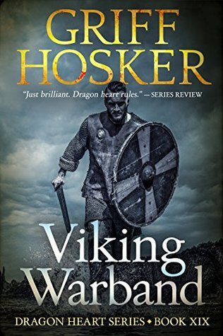 [PDF] [EPUB] Viking Warband (Dragon Heart #19) Download by Griff Hosker