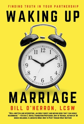 [PDF] [EPUB] Waking Up Marriage: Finding Truth Inside Your Partnership Download by Bill O'Herron