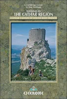 [PDF] [EPUB] Walking in the Cathar Region: Cathar Castles of South-West France Download by Alan Mattingly
