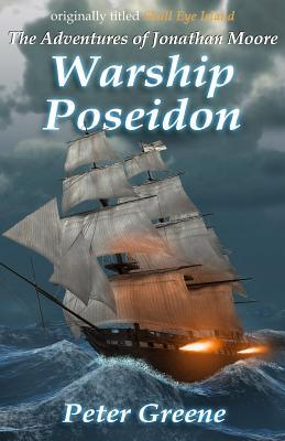 [PDF] [EPUB] Warship Poseidon (The Adventures of Jonathan Moore #1) Download by Peter Greene