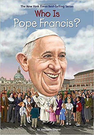 [PDF] [EPUB] Who Is Pope Francis? Download by Stephanie Spinner