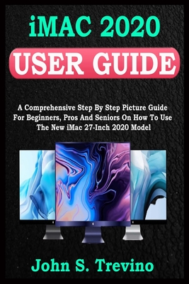 [PDF] [EPUB] iMac 2020 USER GUIDE: A Comprehensive Step By Step Picture Guide For Beginners, Pros And Seniors On How To Use The New Imac 2020 Model. With Smart Keyboard Shortcuts, Tips Tricks And Gestures Download by John S Trevino