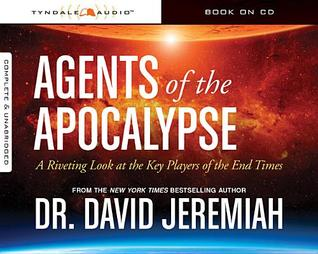 [PDF] [EPUB] Agents of the Apocalypse: A Riveting Look at the Key Players of the End Times Download by David Jeremiah