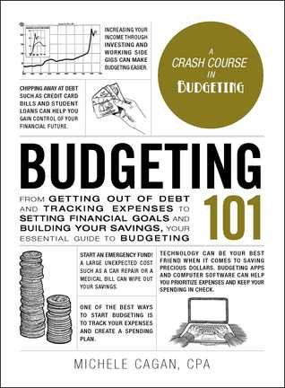 [PDF] [EPUB] Budgeting 101: From Getting Out of Debt and Tracking Expenses to Setting Financial Goals and Building Your Savings, Your Essential Guide to Budgeting Download by Michele Cagan