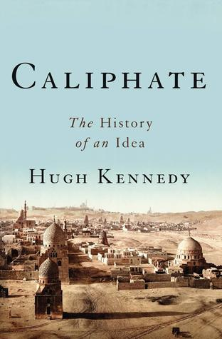 [PDF] [EPUB] Caliphate: The History of an Idea Download by Hugh Kennedy