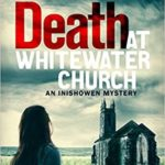 [PDF] [EPUB] Death at Whitewater Church (Inishowen Mysteries #1) Download
