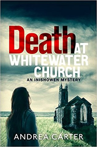 [PDF] [EPUB] Death at Whitewater Church (Inishowen Mysteries #1) Download by Andrea  Carter