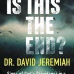 [PDF] [EPUB] Is This the End? (with Bonus Content): Signs of God's Providence in a Disturbing New World Download