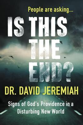 [PDF] [EPUB] Is This the End? (with Bonus Content): Signs of God's Providence in a Disturbing New World Download by David Jeremiah