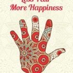 [PDF] [EPUB] Less Fear More Happiness: Go for it! Download