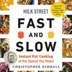 [PDF] [EPUB] Milk Street Fast and Slow: Instant Pot Cooking at the Speed You Need Download