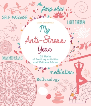 [PDF] [EPUB] My Anti-Stress Year: 52 Weeks of Soothing Activities and Wellness Advice Download by Gilles Diederichs