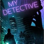 [PDF] [EPUB] My Detective (Sam Carver, #1) Download