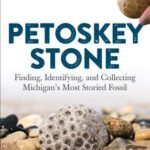 [PDF] [EPUB] Petoskey Stone: Finding, Identifying, and Collecting Michigan's Most Storied Fossil Download