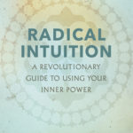 [PDF] [EPUB] Radical Intuition: A Revolutionary Guide to Using Your Inner Power Download