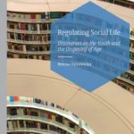 [PDF] [EPUB] Regulating Social Life: Discourses on the Youth and the Dispositif of Age Download