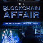 [PDF] [EPUB] The Blockchain Affair: The Search for Satoshi Nakamoto Download