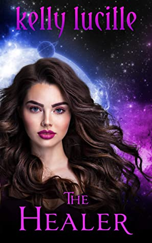 [PDF] [EPUB] The Healer (The Order of Intergalactic Peace #1) Download by Kelly Lucille