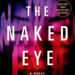 [PDF] [EPUB] The Naked Eye: A Novel Download