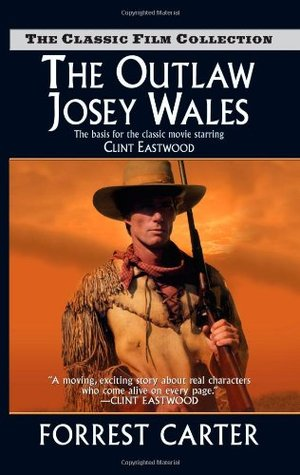 [PDF] [EPUB] The Outlaw Josey Wales (The Classic Film Collection) Download by Forrest Carter