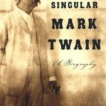 [PDF] [EPUB] The Singular Mark Twain: A Biography Download