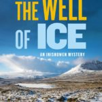 [PDF] [EPUB] The Well of Ice (Inishowen Mysteries #3) Download