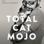 [PDF] [EPUB] Total Cat Mojo: The Ultimate Guide to Life with Your Cat Download