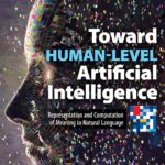 [PDF] [EPUB] Toward Human-Level Artificial Intelligence: Representation and Computation of Meaning in Natural Language Download
