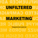 [PDF] [EPUB] Unfiltered Marketing: 5 Rules to Win Back Trust, Credibility, and Customers in a Digitally Distracted World Download