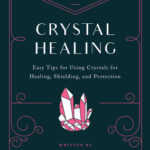 [PDF] [EPUB] 10-Minute Crystal Healing: Easy Tips for Using Crystals for Healing, Shielding, and Protection Download