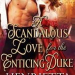 [PDF] [EPUB] A Scandalous Love For The Enticing Duke (Tales Of Tantalising Seduction, #2) Download