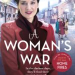 [PDF] [EPUB] A Woman's War (Keep the Home Fires Burning #2) Download