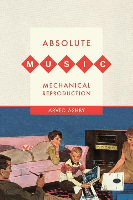 [PDF] [EPUB] Absolute Music, Mechanical Reproduction Download by Arved Ashby