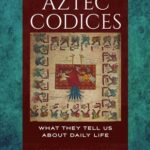 [PDF] [EPUB] Aztec Codices: What They Tell us About Daily Life Download