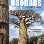 [PDF] [EPUB] Baobabs of the World: The Upside-Down Trees of Madagascar, Africa and Australia Download