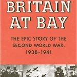 [PDF] [EPUB] Britain at Bay: The Epic Story of the Second World War, 1938-1941 Download