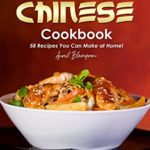 [PDF] [EPUB] Chinese Cookbook: 58 Recipes You Can Make at Home! Download