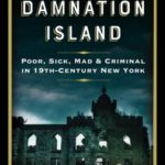 [PDF] [EPUB] Damnation Island: Poor, Sick, Mad, and Criminal in 19th-Century New York Download