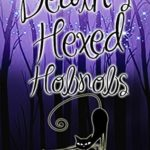 [PDF] [EPUB] Death's Hexed Hobnobs (January Chevalier #2) Download